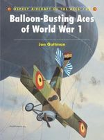 Balloon-busting Aces of World War 1 : 'Les Cigognes' - Jon Guttman