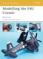 Modelling the F4U Corsair : Osprey Modelling - Brett Green