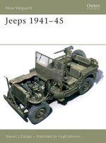 Jeeps 1941-45 : New Vanguard - Steven J. Zaloga