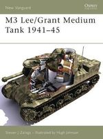 M3 Lee/Grant Medium Tank 1941-45 - Steven J. Zaloga