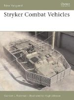 Stryker Combat Vehicle 2002-06 : New Vanguard - Gordon L. Rottman