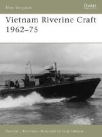 Vietnam Riverine Craft 1962-75 : New Vanguard - Gordon L. Rottman