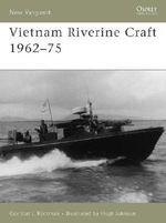 Vietnam Riverine Craft 1962-75 : New Vanguard - Gordon L. Rottman