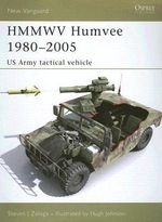 Hmmwv Humvee 1980-2005 : Us Army Tactical Vehicle - Steven J. Zaloga