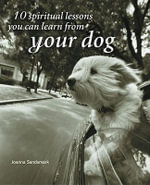 10 Spiritual Lessons You Can Learn from Your Dog - Joanna Sandsmark