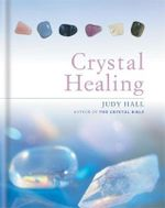 The Crystal Healing Book - Judy H. Hall