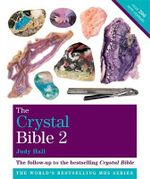 The Crystal Bible, Volume 2 : Featuring over 200 additional healing Stones :  Featuring over 200 Additional Healing Stones - Judy Hall