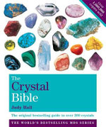 The Crystal Bible: Volume 1 : The Definitive Guide to Over 200 Crystals - Judy Hall