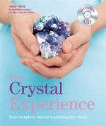 The Crystal Experience : Your Complete Crystal Workshop in a Book - Judy Hall