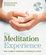 Godsfield Experience: The Meditation Experience : Your Complete Meditation Workshop in a Book - Madonna Gauding