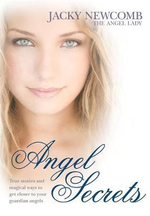 Angel Secrets : Transform Your Life with Guidance from Your Angels - Jacky Newcomb