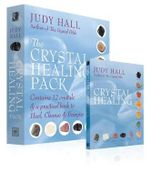The Crystal Healing Pack - Judy Hall