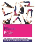 Godsfield Pilates Bible : The Definitive Guide to Pilates Exercises - Jo Ferris