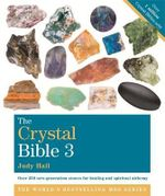 The Crystal Bible: Volume 3 : Volume 3 - Judy Hall