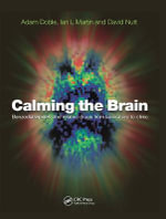 Calming the Brain : Benzodiazepines and Related Drugs from Laboratory to Clinic - Adam Doble