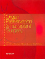 Organ Preservation and Transplant Surgery - Jean-Michel Dubernard