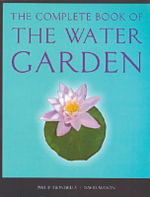 The Complete Book of the Water Garden - Philip Swindells