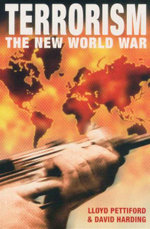 Terrorism : The New World War - Lloyd Pettiford