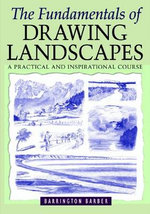 The Fundamentals of Drawing Landscapes - Barrington Barber