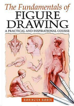 The Fundamentals of Figure Drawing - Barrington Barber