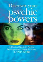 Discover Your Psychic Powers - Tara Ward