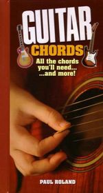 Guitar Chords : All the Chords You'll Need...and More! - Paul Roland