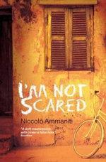 I'm Not Scared - Niccolo Ammaniti