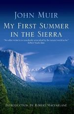 My First Summer in the Sierra : The Journal of a Soul on Fire - John Muir