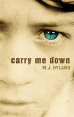 Carry Me Down - M J Hyland