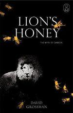 Lion's Honey : The Myth of Samson - David Grossman