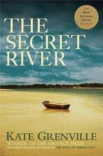 The Secret River : Secret River Trilogy Series : Book 1 - Kate Grenville