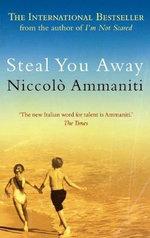 Steal You Away - Niccolo Ammaniti