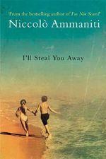 I'll Steal You Away - Niccolo Ammaniti