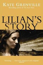 Lilian's Story - Kate Grenville