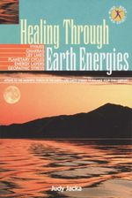Healing Through Earth Energies - Judy Jacka