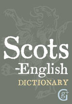 Scots-English : English-Scots Dictionary - David Ross