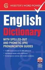 Webster's Word Power English Dictionary : With Easy-to-Follow Pronunciation Guide - Betty Kirkpatrick