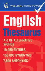 Webster''s Word Power English Thesaurus : A-Z of Alternative Words: A-Z of Alternative Words - Betty Kirkpatrick