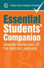 Webster''s Word Power Essential Students'' Companion : General Knowledge of the English Language: General Knowledge of the English Language - Betty Kirkpatrick