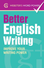 Webster''s Word Power Better English Writing : Improve Your Writing Power: Improve Your Writing Power - Sue Moody
