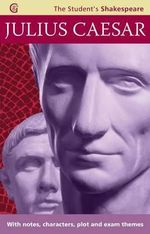 Julius Caesar - The Student's Shakespeare : The Student's Shakespeare