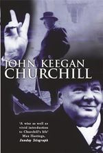 Churchill : A Life - John Keegan