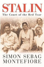 Stalin : The Court of the Red Tsar - Simon Sebag Montefiore