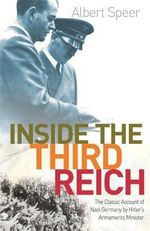 Inside the Third Reich : An account of Nazi Germany by Hitler's Armaments Minister. - Albert Speer