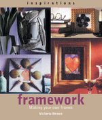 Inspirations: Framework : Making Your Own Frames and Borders - Victoria Brown
