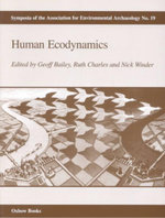 Human Ecodynamics : Symposia of the Association for Environmental Archaeology