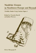 Neolithic Houses in North-West Europe and beyond : Essays on Causewayed and Non-causewayed Sites