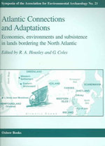 Atlantic Connections and Adaptations : Economies, Environments and Subsistence in Lands Bordering the North Atlantic
