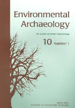 Environmental Archaeology : v. 10, Pt. 1