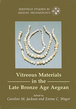 Vitreous Materials in the Late Bronze Age Aegean : A Window to the East Mediterranean World - Caroline Jackson